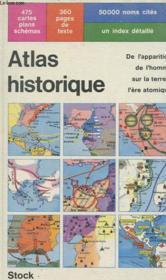 Atlas Historique - De L'Apparition De L'Homme Sur La Terre A L'Ere Atomique - Couverture - Format classique