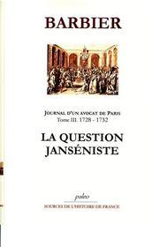 Journal d'un avocat de Paris t.3 (1728-1732) ; la question janséniste - Intérieur - Format classique