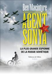 Agent Sonya ; la plus grande espionne de la Russie soviétique - Couverture - Format classique