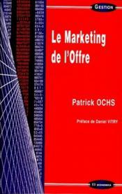 Le Marketing De L'Offre - Couverture - Format classique