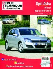 Rta 699.1 Opel Astra 1.7 Cdti 100 Et 1,9 Cdti 04/04 - Couverture - Format classique