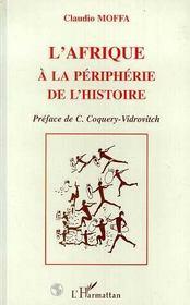 L'Afrique A La Peripherie De L'Histoire - Intérieur - Format classique
