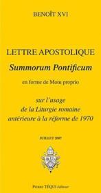 Lettre apostolique summorum pontificum en forme de motu proprio sur l'usage de la liturgie romaine antérieure à la réforme de 1970 (édition 2007) - Couverture - Format classique