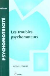 Troubles psychomoteurs (les) - Intérieur - Format classique
