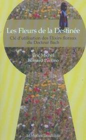 Fleurs de la destinee - elixirs floraux (édition 2005) - Intérieur - Format classique