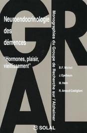 Neuroendocrinologie des demences : hormones, plaisirs, vieillissement - Intérieur - Format classique