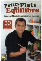 Petits plats en quilibre laurent mariotte cuisine les saisons l mariotte - Petits plats en equilibre tf1 ...