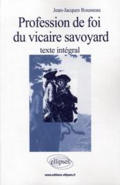 Profession de foi du vicaire savoyard ; texte integral - Couverture - Format classique