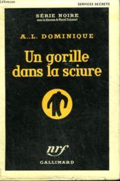 Un Gorille Dans La Sciure. Collection : Serie Noire Avec Jaquette N° 332 - Couverture - Format classique