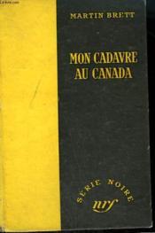Mon Cadavre Au Canada. ( Hot Freeze). Collection : Serie Noire Sans Jaquette N° 267 - Couverture - Format classique