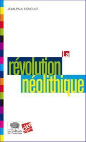 La révolution néolithique - Couverture - Format classique