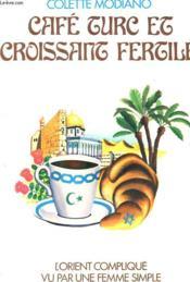 Cafe Turc Et Croissant Fertile - Couverture - Format classique