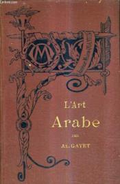 L'Art Arabe / Bibliotheque De L'Enseignement Des Beaux Arts. - Couverture - Format classique