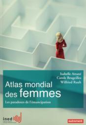 Atlas mondial des femmes ; les paradoxes de l'émancipation - Couverture - Format classique