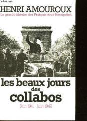 La grande histoire des Frrançais sous l'occupation t.3 ; les beaux jours des collabos, juin 1941-juin 1942 - Couverture - Format classique