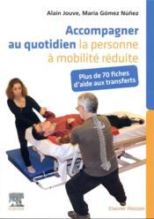 Accompagner au quotidien la personne à mobilité réduite ; plus de 70 fiches d'aide aux transferts - Couverture - Format classique