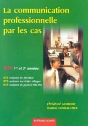 La Communication Prof.Par Les Cas-Bts - Couverture - Format classique
