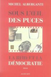 Sous l'oeil des puces ; la rfid et la démocratie - Couverture - Format classique