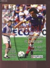 Football ; comprendre et pratiquer - Couverture - Format classique