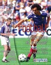 Football ; comprendre et pratiquer - Intérieur - Format classique