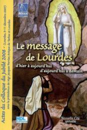 Message de Lourdes d'hier à aujourd'hui et d'aujourd'hui... - Couverture - Format classique