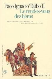 Rendez-Vous Des Heros (Le) - Couverture - Format classique