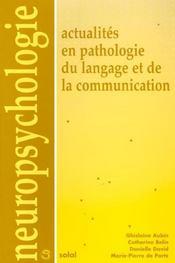 Actualites en pathologie du langage et de la communication - Intérieur - Format classique
