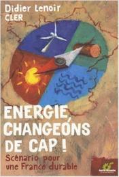 Énergie, changeons de cap - Couverture - Format classique