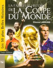 La fabuleuse histoire de la coupe du monde - Couverture - Format classique
