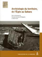 Archéologie du territoire, de l'Egée au Sahara - Couverture - Format classique