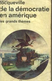 De La Democratie En Amerique. Les Grands Themes. Collection : Idees N° 168 - Couverture - Format classique