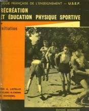 Recreation Et Education Physique Sportive. Initiation - Couverture - Format classique