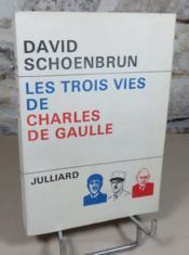 Les trois vies de Charles de Gaulle. - Couverture - Format classique