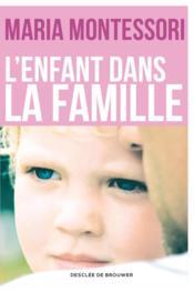 L'enfant dans la famille - Couverture - Format classique