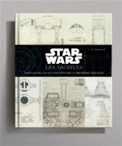 Star Wars ; les archives ; tous les plans et concepts de la première trilogie - Couverture - Format classique