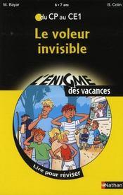 L'ENIGME DES VACANCES PRIMAIRE T.20 ; le voleur invisible ; du CP au CE1 ; 6/7 ans - Intérieur - Format classique