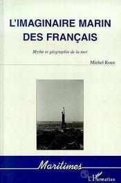 L'Imaginaire Marin Des Francais ; Mythe Et Geographie De La Mer - Intérieur - Format classique