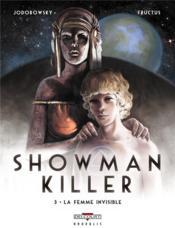 Showman killer t.3 ; la femme invisible - Couverture - Format classique