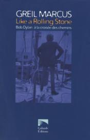 Like a Rolling Stone ; Bob Dylan, à la croisée des chemins - Couverture - Format classique