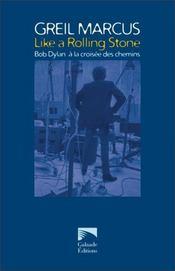 Like a Rolling Stone ; Bob Dylan, à la croisée des chemins - Intérieur - Format classique
