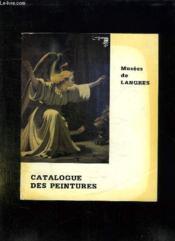 Catalogue Des Peintures Des Musees De Langres. - Couverture - Format classique