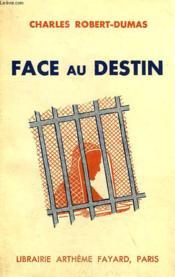Face Au Destin. - Couverture - Format classique