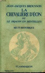 La Chevaliere D'Eon Ou Le Dragon En Dentelles. - Couverture - Format classique