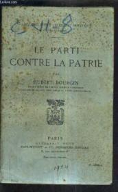 Le Parti Contre La Patrie. - Couverture - Format classique