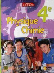 ESPACE COLLEGE ; physique chimie ; 4e ; manuel (édition 2007) - Intérieur - Format classique