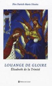 Louange de gloire ; Elizabeth de la Trinité - Couverture - Format classique