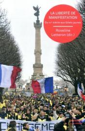 La liberté de manifestation ; du XIXe siècle aux Gilets jaunes - Couverture - Format classique