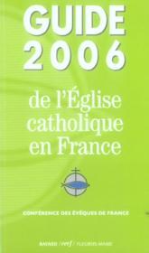 Guide 2006 De L'Eglise Catholique En France - Couverture - Format classique