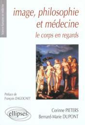 Image Philosophie Et Medecine Le Corps En Regards - Couverture - Format classique