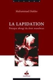 La lapidation, précepte abrogé du droit musulman - Couverture - Format classique